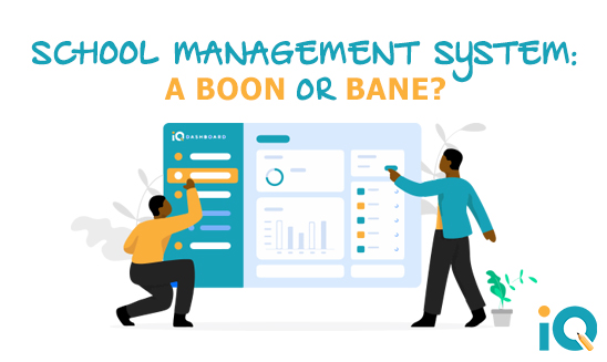 SCHOOL MANAGEMENT SYSTEM – A BOON OR BANE?