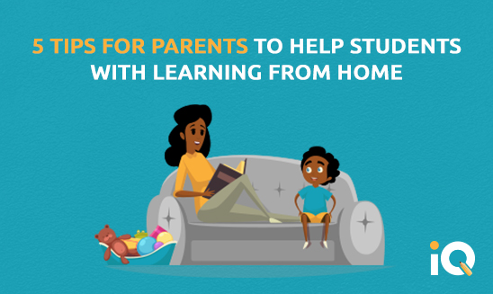 5 Tips For Parents To Help Students With Learning from home
