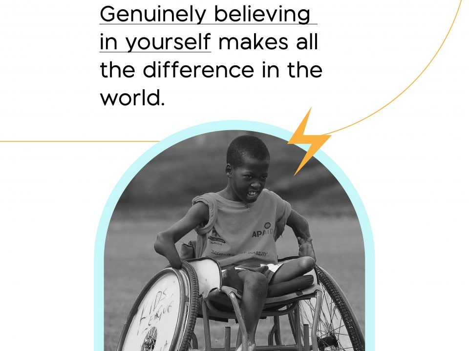 Can genuinely believing in yourself make a difference?
